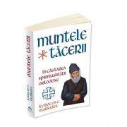 Muntele Tacerii - In cautarea spiritualitatii ortodoxe