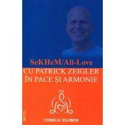 SekHeM/All-Love - cu Patrick Zeigler în pace şi armonie