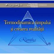 Termodinamica timpului şi crearea realităţii (CD - 30. 12. 1994)