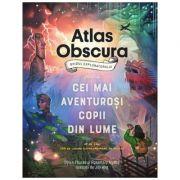 Atlas Obscura - ghidul exploratorului pentru cei mai aventurosi copii din lume