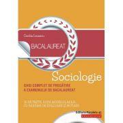 Bacalaureat Sociologie - Ghid complet de pregătire a examenului de bacalaureat - Cecilia Ionescu