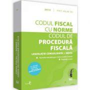 Codul fiscal 2019 cu Norme si Codul de procedura fiscala