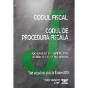 Codul fiscal 2019 - Procedura fiscala si Normele de aplicare. Text actualizat pana la 01. 06. 2019