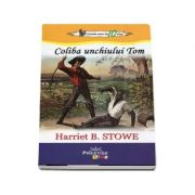 Coliba unchiului Tom - Harriet Beecher Stowe