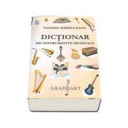 Dictionar de instrumente muzicale - Valeriu Barbuceanu