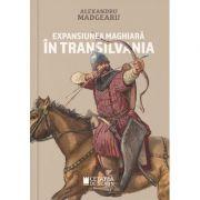 Expansiunea maghiara in Transilvania - Alexandru Madgearu