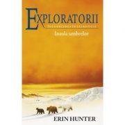 Exploratorii. Intoarcerea în sălbăticie. Volumul VII: Insula umbrelor