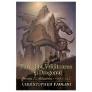 Furculita, Vrajitoarea si Dragonul, vol. 1 - Christopher Paolini