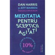 Meditatia pentru scepticii agitati