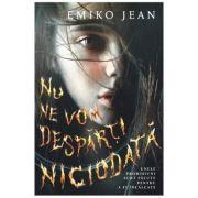 Nu ne vom desparti niciodata - Emiko Jean