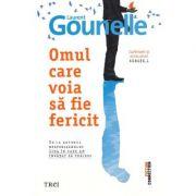 Omul care voia sa fie fericit - Laurent Gounelle