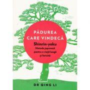 Padurea care vindeca. Shinrin-yoku - metoda japoneza pentru o viata lunga