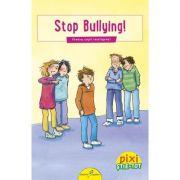 Pixi stie-tot. Stop Bullying! - Mechthild Schafer
