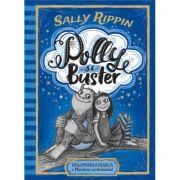 Polly și Buster. Vrăjitoarea rebelă si Monstrul sentimental