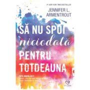 Sa nu spui niciodata pentru totdeauna - Jennifer L. Armentrout