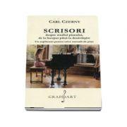 Scrisori despre studiul pianului, de la inceput pana la desavarsire - Carl Czerny