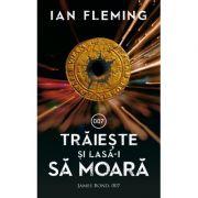 Traieste si lasa-i sa moara - Ian Fleming
