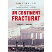 Un continent fracturat, Europa, 1950-2017 - Ian Kershaw