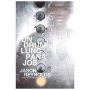 Un drum lung pana jos - Jason Reynolds
