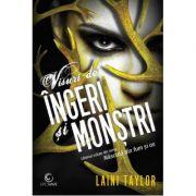 Visuri de ingeri si monstri - Laini Taylor