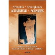 Acharnienii - Aristofan