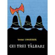 Cei trei talhari - Tomi Ungerer