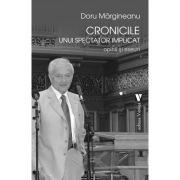 Cronicile unui spectator implicat - Doru Margineanu