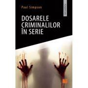 Dosarele criminalilor în serie - Paul Simpson