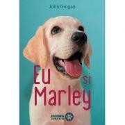 Eu și Marley - John Grogan