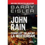 John Rain. Complot dejucat la Rotterdam - Barry Eisler