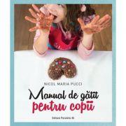 Manual de gătit pentru copii - Nicol Maria Pucci