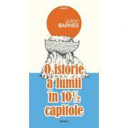 O istorie a lumii in 10 1/2 capitole - Julian Barnes