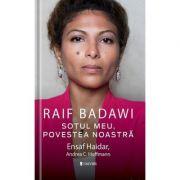 Raif Badawi, sotul meu, povestea noastra