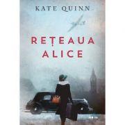 Reteaua Alice - Kate Quinn