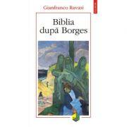 Biblia după Borges - Gianfranco Ravasi