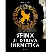 Cartea-Sfinx si deriva hermetica - Petre Isachi