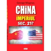 China, Imperiul sec 21? - George Magnus