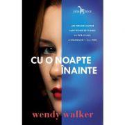 Cu o noapte înainte - Wendy Walker