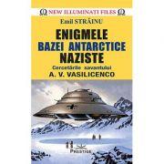 Enigmele bazei antarctice naziste - Emil Strainu