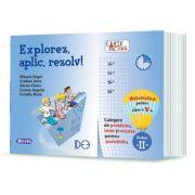 Explorez, aplic, rezolv! - Culegere de probleme, teste si resurse pentru portofoliu, clasa a V-a, partea II