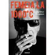 Femeia la 1000 Grade Celsius - Hallgrimur Helgason