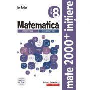 Matematică. Algebră, geometrie. Caiet de lucru. Clasa a VIII-a. Inițiere. Partea I - Ion Tudor