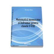 Memorator de matematica si indrumar pentru clasele V-VIII - Nicolae Dinu
