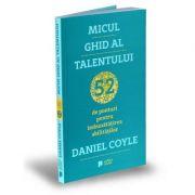 Micul ghid al talentului - 52 de ponturi pentru îmbunătățirea abilităților