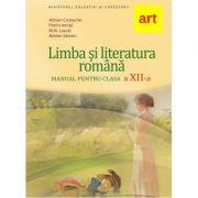 Limba si literatura romana, manual clasa 12 - Florin Ionita, Adrian Costache
