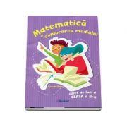 Matematica si explorarea mediului. Caiet de lucru clasa a II-a - Gheorghe Roset