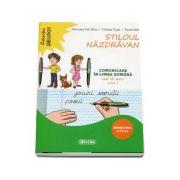 Stiloul Nazdravan. Comunicare in limba romana, caiet de lucru pentru clasa I, semestrul II