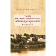 Valori ale ortodoxiei romanesti. Manastirea Caldarusani, vol. 2
