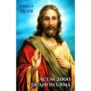 Acum 2000 de ani în urmă. Episoade istorice ale creştinismului primului secol - Chico Xavier