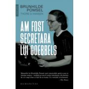 Am fost secretara lui Goebbels - Brunhilde Pomsel, Thore D. Hansen